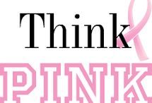 Think PINK  / by Teresa