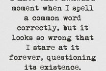 grammar nerd / I admit it, I'm a nerd - I actually consider grammar to be important in life, and always get a laugh from common mistakes.