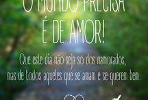 O Mundo Precisa é de Amor! / O Mundo precisa é de amor! Que este dia não seja só dos namorados, mas de todos aqueles que se amam e se querem bem.