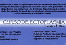 Curso de Ectoplasmia - Teoria e Prática / Informações sobre o Curso de Ectoplasmia - Teoria e Prática ministrado pela psicóloga e pedagoga Cristina Santos
