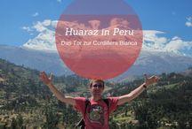 Huaraz in Peru - das Outdoor-Mekka von Südamerika / Huaraz liegt in Zentral-Peru und ist ein Paradies für Backpacker, Abenteurer, Individualreisene und Outdoor-Fans.   Unmittelbar östlich von Huaraz erheben sich die schneeweißen Gipfel der Cordiller Blanca. Hier findest du Eindrücke und Tipps zu Huaraz.