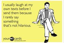 lol. / laugh out loud.