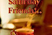 Good saturday/ weekend