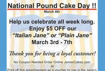 National Pound Cake Day / What is Janie's 2nd favorite holiday? National Pound Cake Day! Help us celebrate all week long. Thank you for being a loyal customer