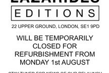 Lazarides Editions temporarily closed for refurbishment from Monday 1st August 2016.