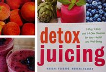 Detox Juicing: 3-Day, 7-Day and 14-Day Cleanses for Your Health and Well Being