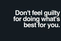 Don't feel guilty for what it's best for you