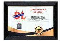 YOUR MOST LOVED PRESCHOOL RECOGNISED AS INDIA'S TOP PRESCHOOL / Mother's Pride