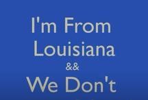 Home Sweet Louisiana / by Stephanie Lasseigne