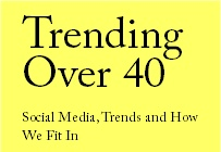 Trending Over 40 / FYI for the fabulous but social media-challenged over 40 folk / by Edye Deloch-Hughes