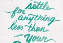 Never settle!!♡