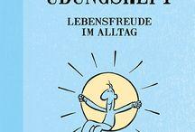"""Lebensfreude im Alltag / Das kleine Übungsheft """"Lebensfreude im Alltag"""" ISBN:  978-3-95550-034-4"""