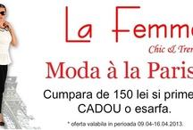 """La Femme Moda a la Paris / Pentru că știm bine că timpul este prețios pentru tine, o mulțime de beneficii te așteaptă și în magazinul online www.lafemme.ro.Te așteptăm în clubul celor mai fidele cliente în care ți-am pregătit un card de avantaj de """"- 10%"""" la colecția nouă. Spor la cumpărături!"""