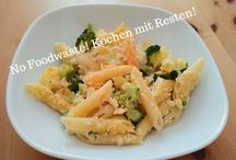 ★ Rezepte mit Resten - Foodwaste - No Waste