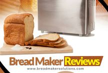 Bread Maker Reviews / How to buy Bread Maker and which is best Bread Maker is suitable for you... and Get the best Bread Maker Reviews from http://breadmakersolutions.com/