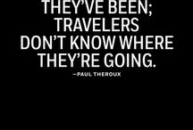"""Excessive traveller / """"We travel, not to escape life but for life not to escape us"""""""