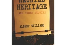 Haunted Heritage and Other Stories by Albert Williams