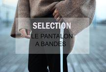 LE PANTALON A BANDES : SELECTION