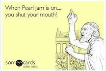 Pearl Jam / by Julie Bennett