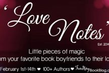 'Love Notes' 2015 / Valentine's Day Promotion with 1000+ AMAZING authors.  Little pieces of magic from your favorite Book Boyfriends to their loves. <3