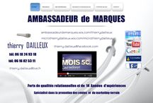 AMBASSADEUR de   MARQUES, ANIMATEUR, PROMOTEUR / http://agencesanimations.wix.com/thierry-dailleux http://ambassadeurdemarques.wix.com/thierrydailleux http://microthierrydailleux.wix.com/microthierrydailleux NOUVEAU SITE / NOUVEAU PORTAIL / 2014 https://www.facebook.com/thierry.dailleux  tél: 06 18 24 93 18 tél: 06 16 02 53 11  https://www.facebook.com/thierry.dailleux  thierry.dailleux@live.fr  dailleux@hotmail.fr