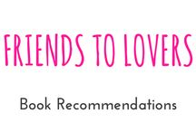 "Friends to Lovers / These are books I recommend you should read from the category ""Friends to Lovers"""