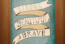 strong&beautiful&brave :) me to
