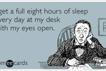 Bedtime Funnies / Just some fun Ecards and quotes revolving around sleep