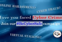 #BeCyberSafe / Join the CJ+ fight against Cyber Crime.