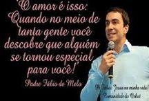 Frases - Padre Fábio de Melo
