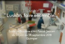 Luskañ, faire ensemble... exposition été 2018