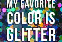 Glitter Is My Favourite Colour!