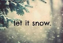 Let It Snow / It's the most wonderful time of the year... One of my favorite seasons!