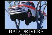 """Bad"" Ass Drivers... / Dedicated to people who love...driving badly. / by Randy Jondal"