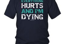 Workout Shirts: Everything Hurts And I'm Dying