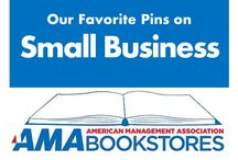 Small Business / Work small, think big. / by American Management Association Bookstores