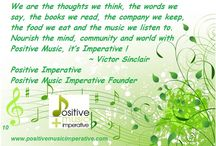Positive Music Imperative / The Positive Imperative concepts apply to music as well as all things.  Music in Positive, Neutral and Negative, though few people understand the negative implications of listening to negative and neutral music.  The reality is much of it will hijack our mind and take it to a place where we dwell on drama and sad or unproductive thoughts.
