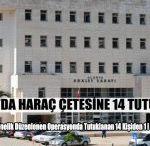 Alanya'da Haraç Çetesine 14 Tutuklama