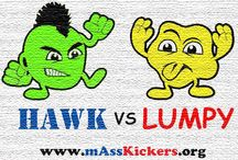 "Hawk vs Lumpy the Tumor / The eternal battle of Hawk vs Lumpy the Tumor with a ""pop culture"" spin to the battle!"