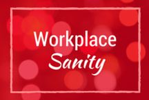 Workplace Sanity / Psychological Tactics, Scripts and a dose of Uncommon, Common Sense to help you stay sane in your job and career.