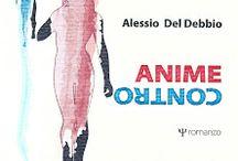 Anime contro / Anime contro, romanzo young adults di Alessio Del Debbio www.alessiodeldebbio.it