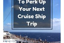 Cruise Ship Trip / Travel tips to perk up your next cruise ship travel