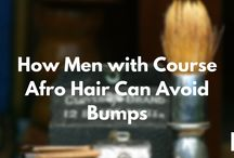 Grooming and Style / Avoid razor bumps by following these seven easy steps! ‪#‎groomingtips‬ ‪#‎notobumps‬  http://www.barbergear.co.uk/how-men-with-course-afro-hair-can-avoid-bumps/#more-592