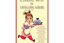Cooking with The Crazy Lady Authors / For those that like to have a visual to go with recipes.