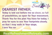 Real Refreshment Prayers / Prayers written just for you as encouragement, a time for reflection, and rest on God's Holy Word. Real Refreshment Retreats is always in prayer for the Christian homeschool mother who is living out God's command each and every day. / by Real Refreshment Retreats