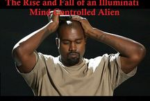 Kanye West: The Rise and Fall of an Illuminati Mind Controlled Alien