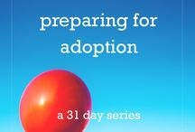 preparing for adoption / posts from my 31-day series about the early stages of our family's adoption journey