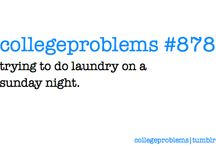 College Problems / by Alexis Kelsch