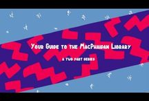 Library Videos / Instructional videos about MacPhaidin Library.