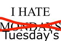 I Hate Tuesday's❤️